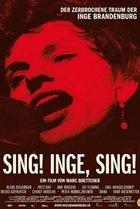 Sing! Inge, sing! - Der zerbrochene Traum der Inge Brandenburg