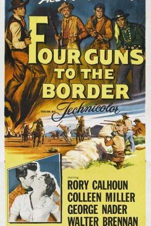 Four Guns to the Border