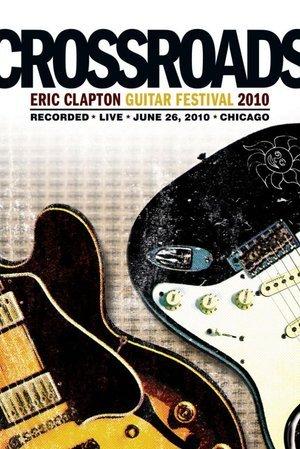 Eric Clapton's 2010 Crossroads Guitar Festival